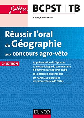 Réussir l'oral de Géographie aux concours agro-véto - 2ed
