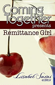 Coming Together Presents: Remittance Girl by [Remittance Girl]