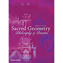 Sacred Geometry: Philosophy and Practice (A and I): Philosophy and Practice (Art and Imagination)