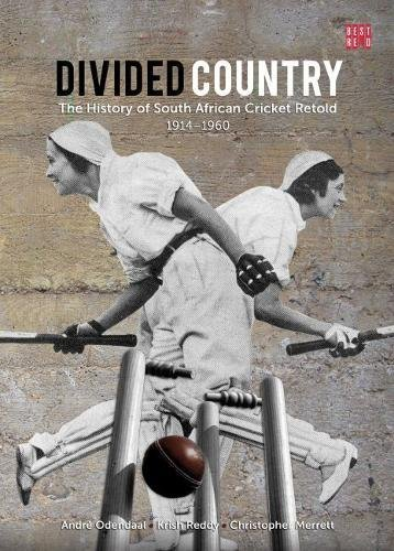 Divided Country: The History of South Africa Cricket Retold - 1914-1950 (Best Red) por Andre Odendaal