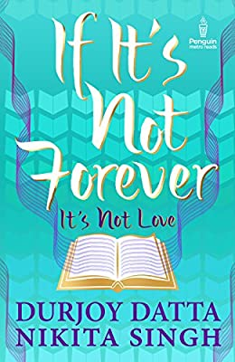Durjoy datta Books List: If its not Forever