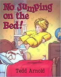 No Jumping on the Bed! by Tedd Arnold (2004-09-02)
