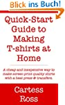 Quick-Start Guide to Making T-shirts...