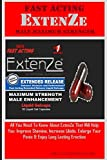 #3: Fast Acting Extenze Male Maximum Strength: All You Need to Know about Extenze That Will Help You: Improve Stamina, Increase Libido, Enlarge Your Penis & Enjoy Long Lasting Erection