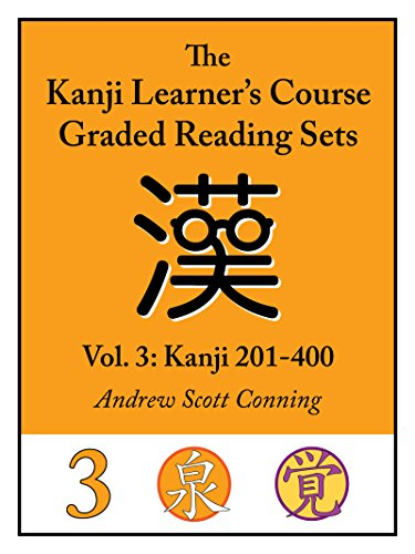 Kanji Learner's Course Graded Reading Sets, Vol. 3: Kanji 201-400