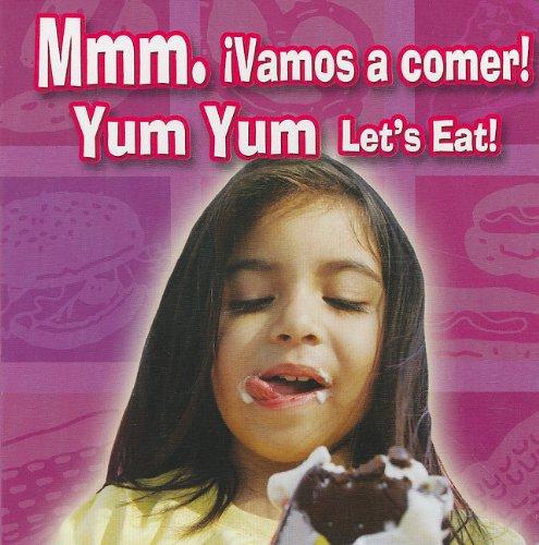 Mmm. Vamos A Comer!/Yum, Yum Let's Eat! por Rourke Publishing