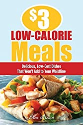 $3 Low-Calorie Meals: Delicious, Low-Cost Dishes That Won't Add to Your Waistline by Ellen Brown (2009-08-04)