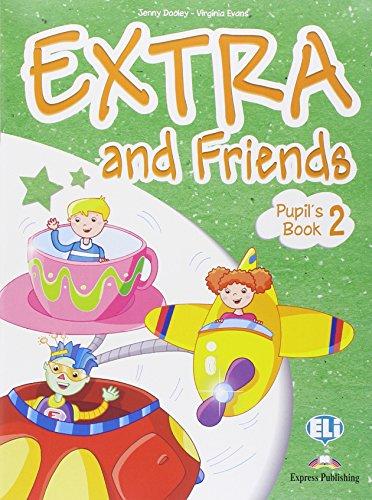 Extra and friends. Pupil's book-Fun book. Per la Scuola elementare. Con espansione online: 2