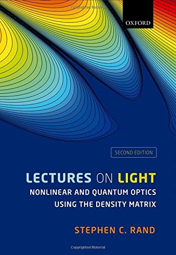 Lectures on Light: Nonlinear and Quantum Optics using the Density Matrix -