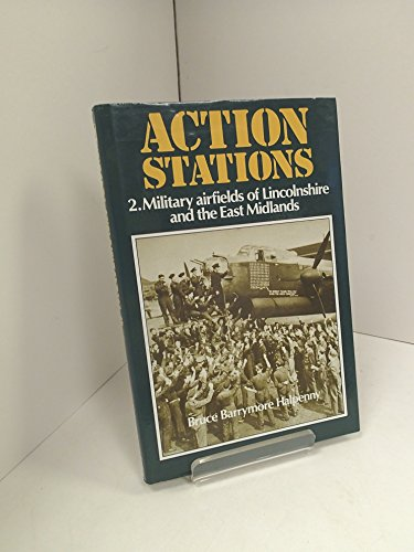 Base Station Unit (Action Stations: Wartime Military Airfields of Lincolnshire and the East Midlands v. 2)