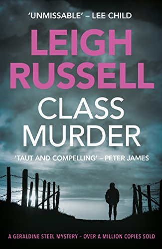 Class Murder (A DI Geraldine Steel Thriller Book 10) by [Russell, Leigh]
