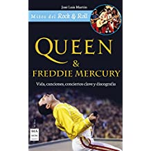 Queen & Freddie Mercury: Vida, canciones, conciertos clave y discografía (Mitos del Rock & Roll)