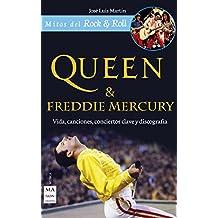 Queen & Freddie Mercury: Vida, canciones, conciertos clave y discografía (Mitos del Rock & Roll) (Spanish Edition)