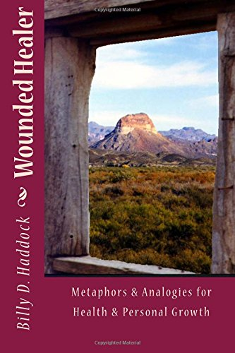 Wounded Healer: Metaphors & Analogies for Health & Personal Growth