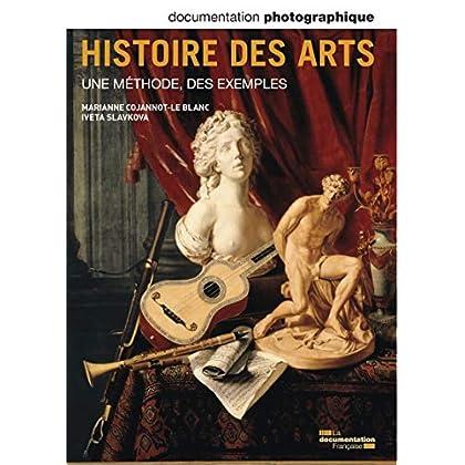 Histoire des Arts. Une méthode, des exemples (Documentation photographique n° 8091)