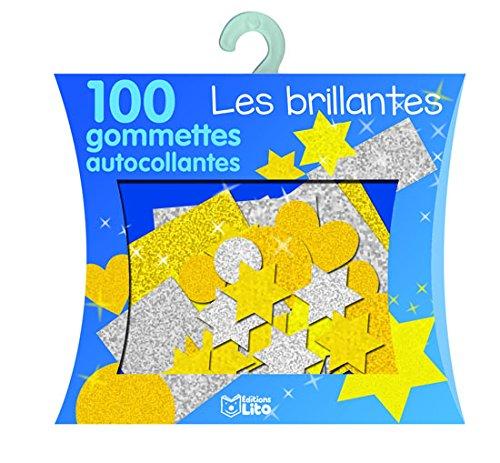 Les brillantes : Avec 100 gommettes autocollantes ...
