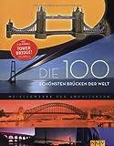 Die 100 schönsten Brücken der Welt. Mit 3-D-Modell Tower Bridge bei Amazon kaufen