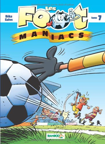 Les Foot maniacs - tome 7
