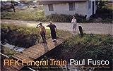 RFK Funeral Train by Paul Fusco (2001-04-10)