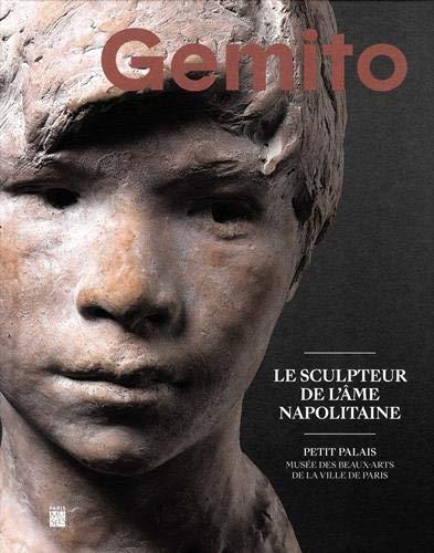 Gemito : Le sculpteur de l'âme napolitaine par Collectif