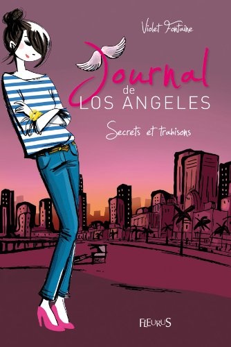 Journal de Los Angeles, Tome 3 : Secrets et trahisons