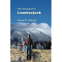 The Hazing of a Lumberjack (English Edition)