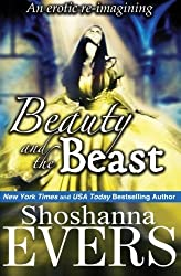 Beauty and the Beast (an erotic re-imagining) by Shoshanna Evers (2014-02-14)