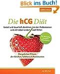 Die hCG-Diät: Das geheime Wissen der...