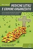 Medicine letali e crimine organizzato. Come le grandi aziende farmaceutiche hanno corrotto il sistema sanitario