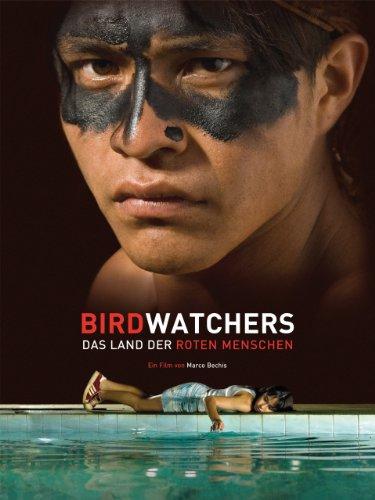 Birdwatchers: Das Land der roten Menschen (2008)