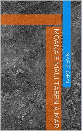 MOANA E MAUI TÁBEN Á MAR (Galician Edition) por Nafiz  iqbal