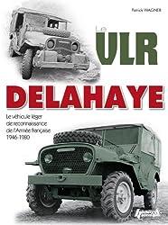Vlr Delahaye: Le Vehicule Leger De Reconnaissance De l