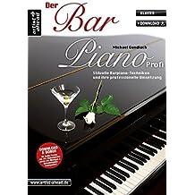 Der Barpiano Profi: Stilvolle Barpiano-Techniken und ihre professionelle Umsetzung (inkl. Download). Lehrbuch für Klavier. Musiknoten.