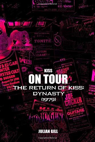 KISS on Tour: Dynasty, The Return Of KISS (1979) par Julian Gill