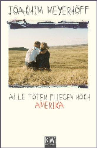 Buchseite und Rezensionen zu 'Alle Toten fliegen hoch Teil 1: Amerika. Roman' von Joachim Meyerhoff