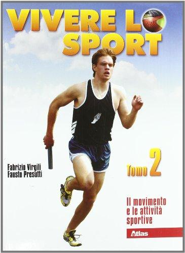 Vivere lo sport. Per il biennio delle Scuole superiori: 2