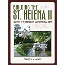 Building the St. Helena II: Rebirth of a Nineteenth-Century Canal Boat