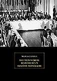 Bretton Woods - Histoire d'un système monétaire