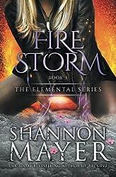 Firestorm (The Elemental Series) (Volume 3) by Shannon Mayer (2015-09-29)