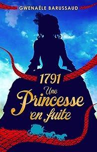 1791 - Une princesse en fuite par Barussaud