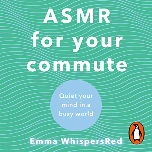 ASMR For Your Commute: Quiet Your Mind In A Busy World