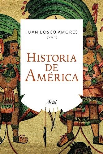 Descargar Libro Historia de América (Ariel Historia) de Juan Bosco Amores Carredano