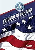 Fliegen in den USA: sowie Umgang mit US-Lizenzen und US-Flugzeugen