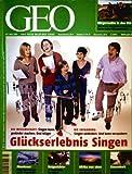 GEO Magazin 2007, Nr. 03 März - Glückserlebnis Singen, Verhaltensforschung, Polarexpedition, Afrika, Südstaaten der USA, Venezuela