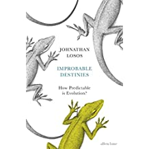 Improbable Destinies: How Predictable is Evolution?