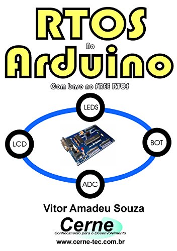 RTOS no Arduino Com base no FREE RTOS (Portuguese Edition) eBook ...