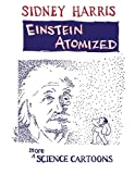 Einstein Atomized: More Science Cartoons