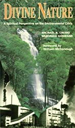 Divine Nature: A Spiritual Perspective on the Environmental Crisis (The Contemporary Vedic Library) by Michael A. Cremo (1995-08-03)