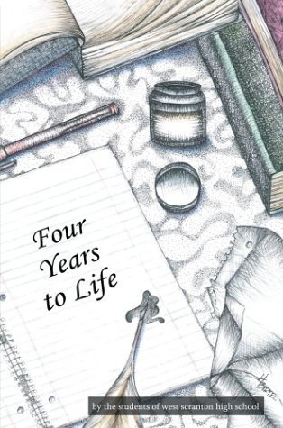 Four Years to Life by West Scranton High School (2004-05-14) par West Scranton High School