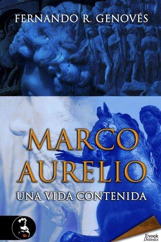 Marco Aurelio, una vida contenida eBook: Genovés, Fernando R ...